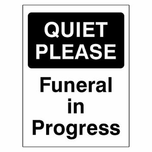 'QUIET PLEASE FUNERAL IN PROGRESS' Safety Sign